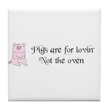 PIGGYS ARE FOR LOVIN Tile Coaster