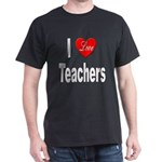 I Love Teachers (Front) Black T-Shirt