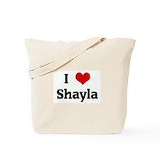 I Love Shayla Tote Bag