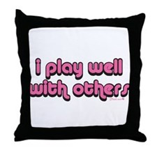 """Muah """"i play well with others"""" Throw Pil"""