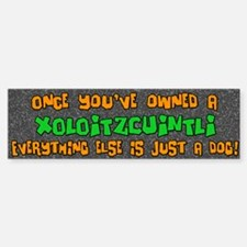Just a Dog Xoloitzcuintli Bumper Bumper Bumper Sticker