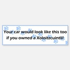 Your Car Xoloitzcuintli Bumper Bumper Bumper Sticker