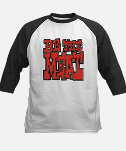Be the Meat Kids Baseball Jersey