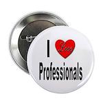 I Love Professionals Button