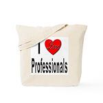 I Love Professionals Tote Bag