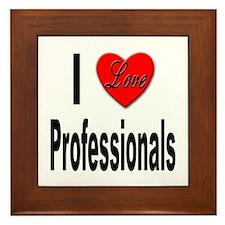 I Love Professionals Framed Tile