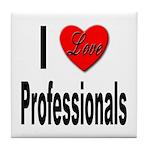 I Love Professionals Tile Coaster