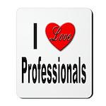 I Love Professionals Mousepad