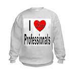 I Love Professionals (Front) Kids Sweatshirt