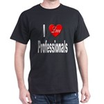I Love Professionals (Front) Black T-Shirt