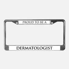 Proud Dermatologist License Plate Frame