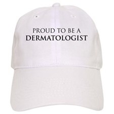 Proud Dermatologist Baseball Cap
