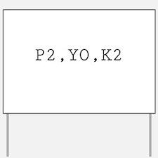 P2,YO,K2 (Knitting) Yard Sign