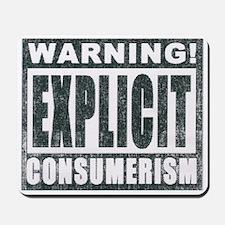 Explicit Consumerism Mousepad