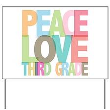 Peace Love Third Grade Yard Sign