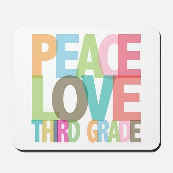 Peace Love Third Grade Mousepad