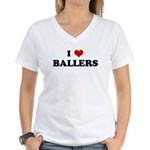I Love BALLERS Women's V-Neck T-Shirt