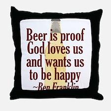 Beer is Proof Throw Pillow