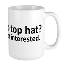 No Top Hat? Mug