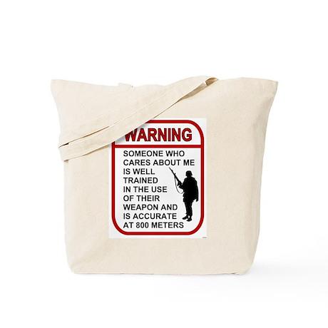 Warning Someone Cares 800 Tote Bag