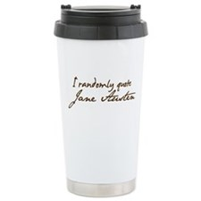 I Randomly Quote Jane Austen Travel Mug