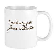 I Randomly Quote Jane Austen Small Mug