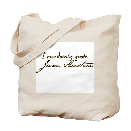 I Randomly Quote Jane Austen Tote Bag