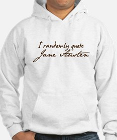 I Randomly Quote Jane Austen Hoodie