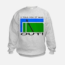 """""""It Was Out"""" Sweatshirt"""