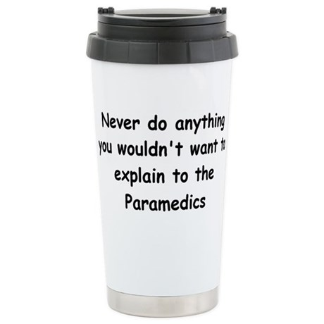 ...explain to the Paramedics Stainless Steel Trave