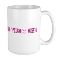 Chris Hollands TIGHT END Mug