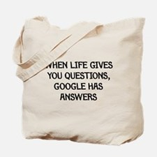 """Google Has Answers"" Tote Bag"