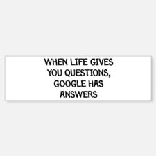 """Google Has Answers"" Bumper Bumper Bumper Sticker"