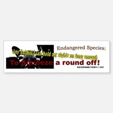 Endangered my Ass! Bumper sticker