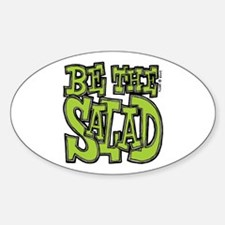 Be the Salad Oval Decal