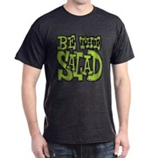 Be the Salad T-Shirt