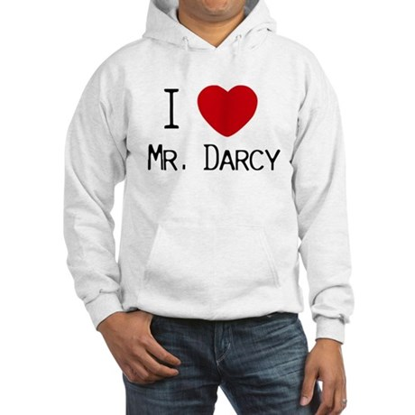 I :heart: Mr. Darcy Hooded Sweatshirt