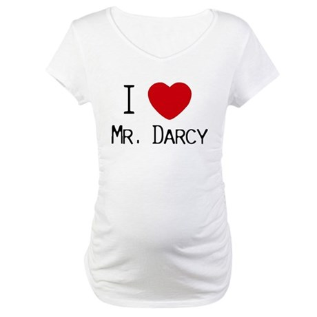 I :heart: Mr. Darcy Maternity T-Shirt