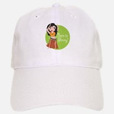 Born to Shimmy! Baseball Baseball Cap