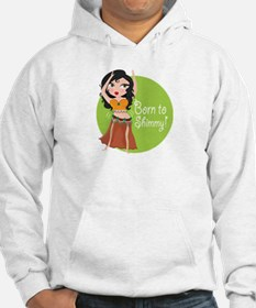 Born to Shimmy! Hoodie