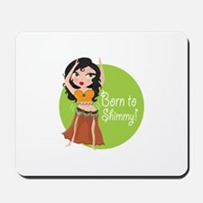 Born to Shimmy! Mousepad