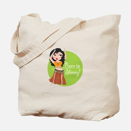 Born to Shimmy! Tote Bag