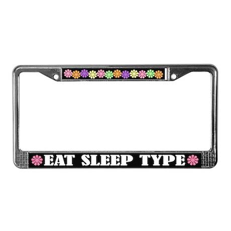Eat Sleep Type Office License Plate Frame