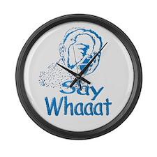 Say Whaaat Large Wall Clock