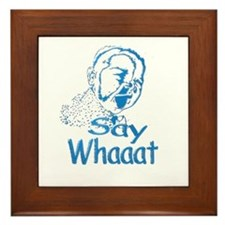 Say Whaaat Framed Tile