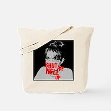 """Shut Up, Palin"" Tote Bag"