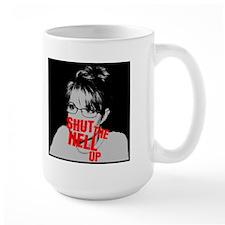 """Shut Up, Palin"" Mug"
