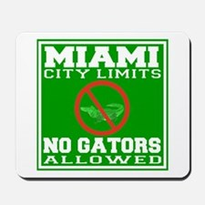 Miami City Limits No Gators Allowed Mousepad