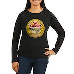 For My Cousin Women's Long Sleeve Dark T-Shirt