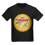 For My Cousin Kids Dark T-Shirt